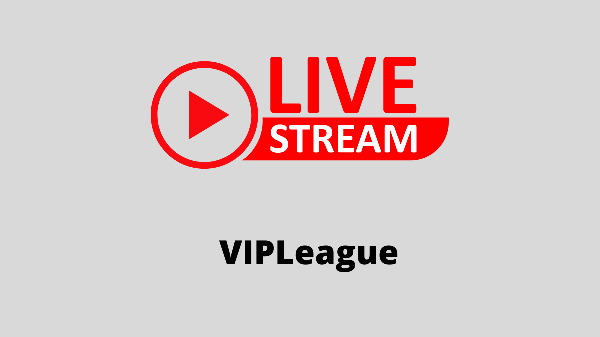 VipLeague Free Live Sports Streaming Website 2021 Edition